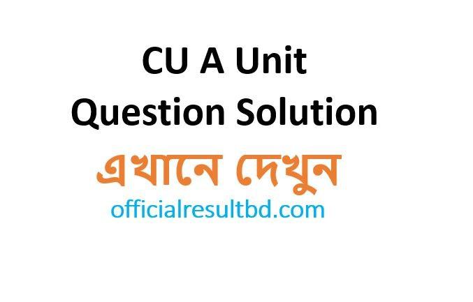 CU A Unit Admission Test Question Solution 2019